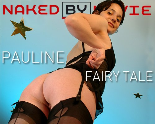 Pauline - `Fairy Tale` - for NAKEDBY VIDEO